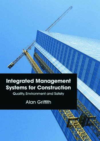 Integrated Management Systems for Construction Quality, Environment and Safety book cover