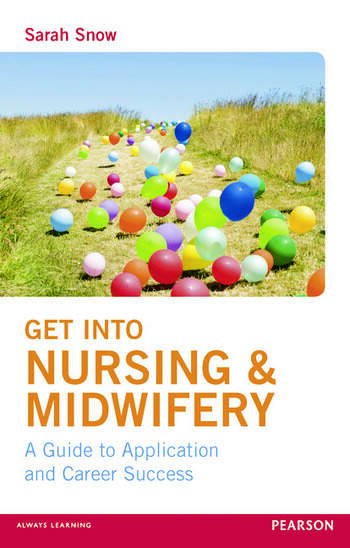 Get into Nursing & Midwifery A Guide to Application and Career Success book cover