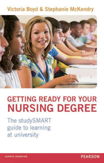 Getting Ready for your Nursing Degree the studySMART guide to learning at university book cover