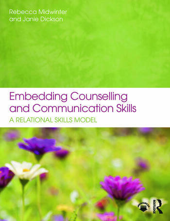 Embedding Counselling and Communication Skills A Relational Skills Model book cover