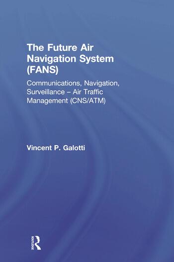 The Future Air Navigation System (FANS) Communications, Navigation, Surveillance – Air Traffic Management (CNS/ATM) book cover
