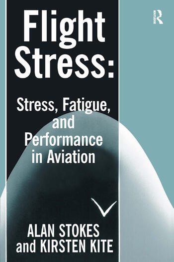 Flight Stress Stress, Fatigue and Performance in Aviation book cover