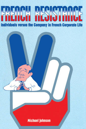 French Resistance Individuals Versus the Company in French Corporate Life book cover