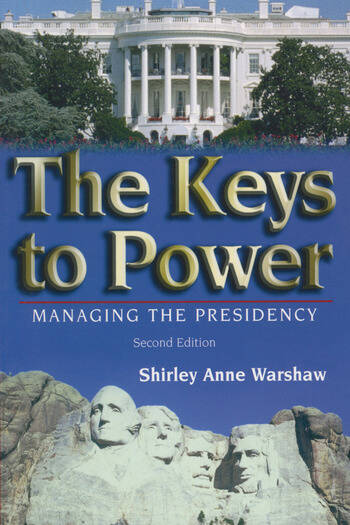 The Keys to Power Managing the Presidency book cover