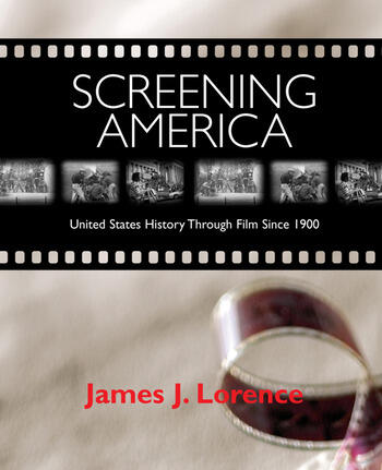 Screening America United States History through Film since 1900 book cover
