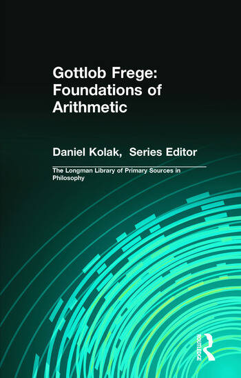 Gottlob Frege: Foundations of Arithmetic (Longman Library of Primary Sources in Philosophy) book cover