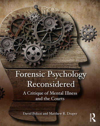 Forensic Psychology Reconsidered A Critique of Mental Illness and the Courts book cover