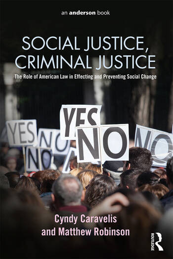 Social Justice, Criminal Justice The Role of American Law in Effecting and Preventing Social Change book cover