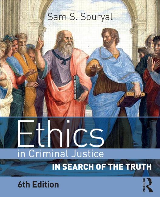 Ethics in Criminal Justice In Search of the Truth book cover