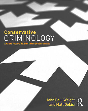 Conservative Criminology A Call to Restore Balance to the Social Sciences book cover