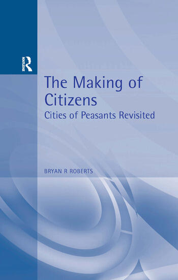 The Making of Citizens Cities of Peasants Revisited book cover