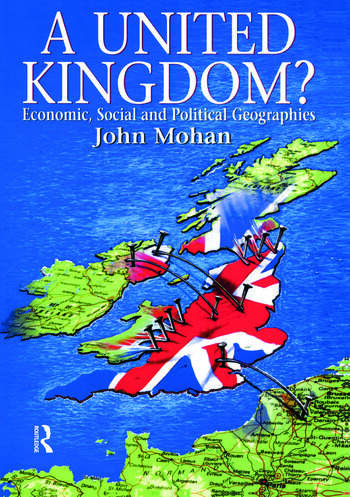 A United Kingdom? Economic, Social and Political Geographies book cover