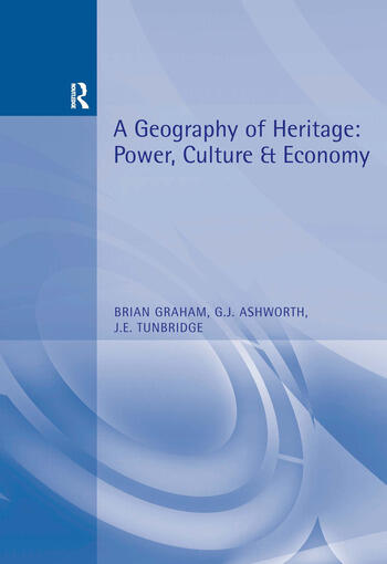 A Geography of Heritage Power, Culture and Economy book cover