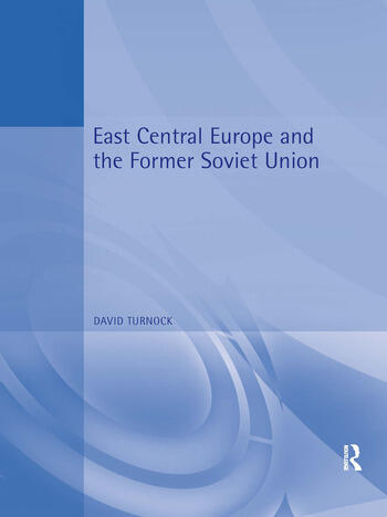 East Central Europe and the Former Soviet Union Environment and Society book cover