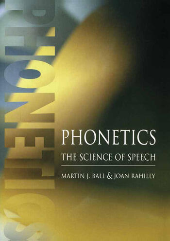 Phonetics The Science of Speech book cover