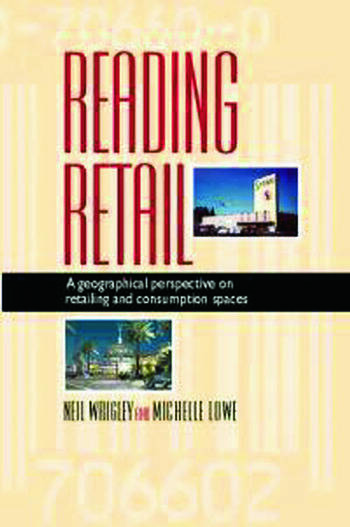 Reading Retail A Geographical Perspective on Retailing and Consumption Spaces book cover