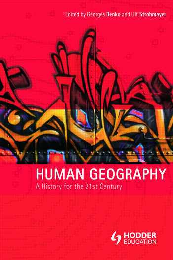 Human Geography A History for the Twenty-First Century book cover