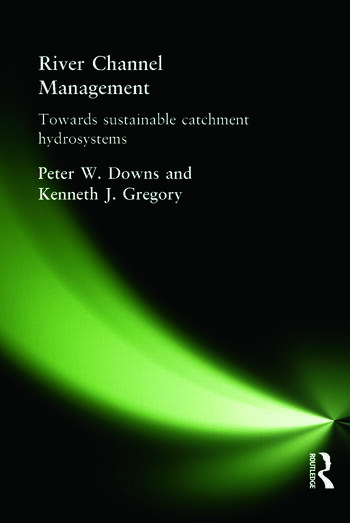 River Channel Management Towards sustainable catchment hydrosystems book cover