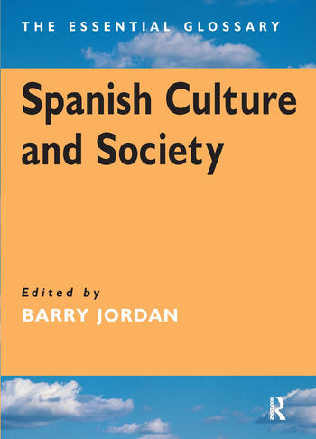 Spanish Culture and Society The Essential Glossary book cover