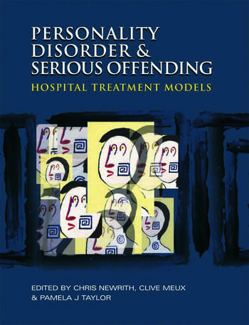 Personality Disorder and Serious Offending Hospital treatment models book cover