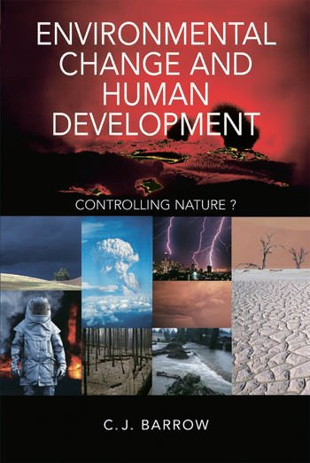 Environmental Change and Human Development Controlling nature? book cover