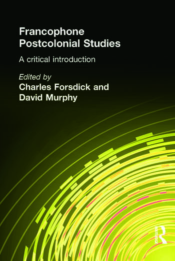 Francophone Postcolonial Studies A critical introduction book cover