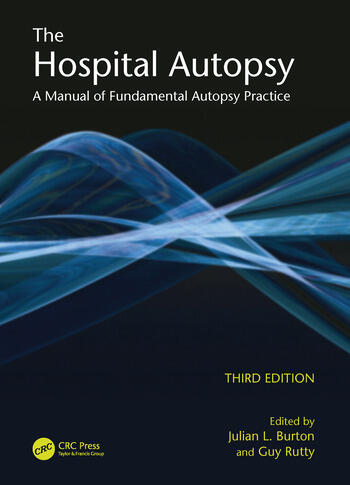 The Hospital Autopsy A Manual of Fundamental Autopsy Practice, Third Edition book cover