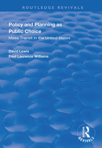 Policy and Planning as Public Choice Mass Transit in the United States book cover