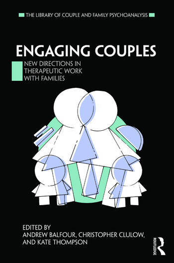 Engaging Couples New Directions in Therapeutic Work with Families book cover