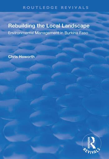 Rebuilding the Local Landscape Environmental Management in Burkina Faso book cover
