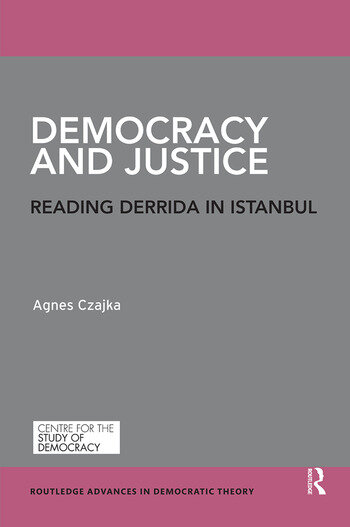 Democracy and Justice Reading Derrida in Istanbul book cover