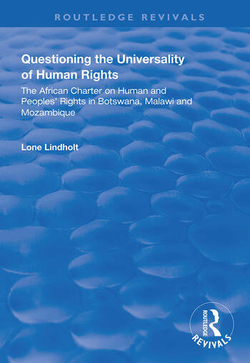 Questioning the Universality of Human Rights African Charter on Human and People's Rights in Botswana, Malawi and Mozambique book cover