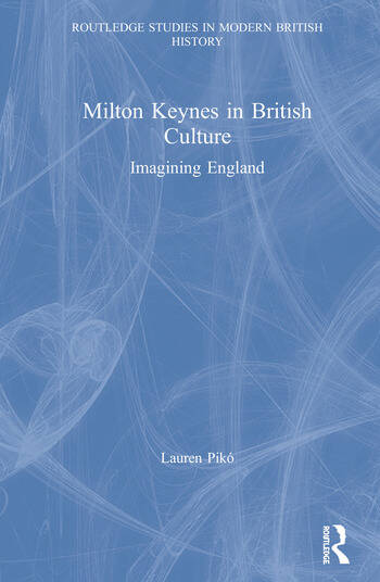 Milton Keynes in British Culture Imagining England book cover