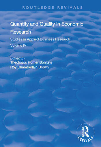 Quantity and Quality in Economic Research Studies in Applied Business Research: Volume IV book cover