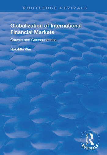 Globalization of International Financial Markets Causes and Consequences book cover