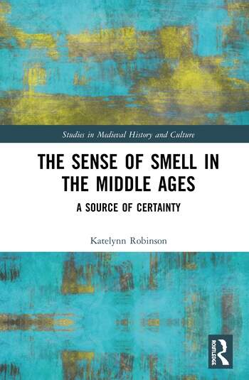 The Sense of Smell in the Middle Ages A Source of Certainty book cover