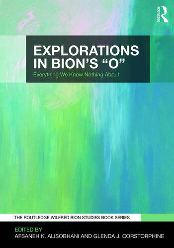 Explorations in Bion's 'O' Everything We Know Nothing About book cover