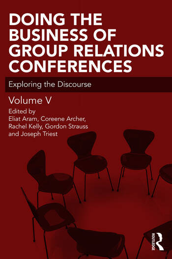 Doing the Business of Group Relations Conferences Exploring the Discourse book cover