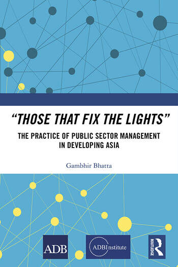 'Those That Fix the Lights' The Practice of Public Sector Management in Developing Asia book cover