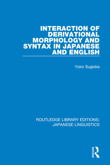 Interaction of Derivational Morphology and Syntax in Japanese and English book cover