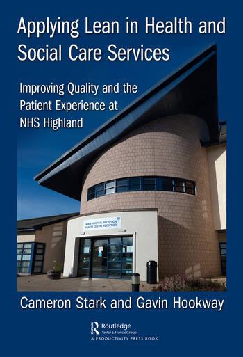 Applying Lean in Health and Social Care Services Improving Quality and the Patient Experience at NHS Highland book cover