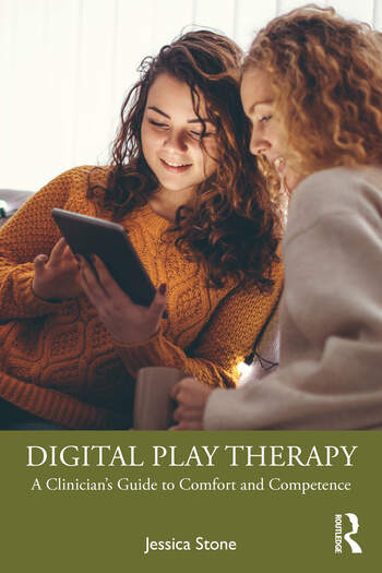 Digital Play Therapy A Clinician's Guide to Comfort and Competence book cover