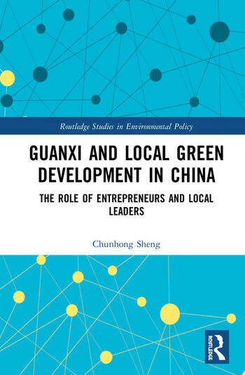 Guanxi and Local Green Development in China The Role of Entrepreneurs and Local Leaders book cover