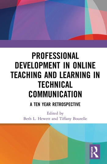Professional Development in Online Teaching and Learning in Technical Communication A Ten-Year Retrospective book cover