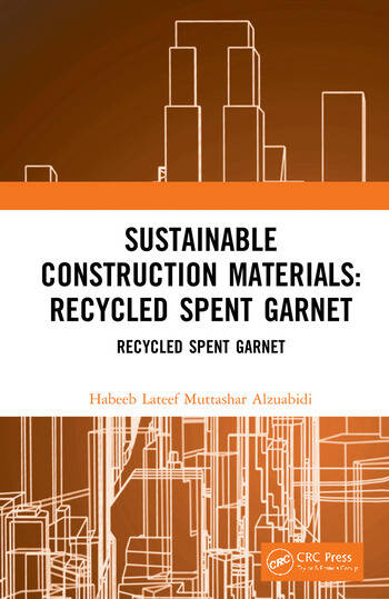Sustainable Construction Materials Recycled Spent Garnet book cover