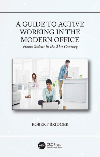 A Guide to Active Working in the Modern Office Homo Sedens in the 21st Century book cover