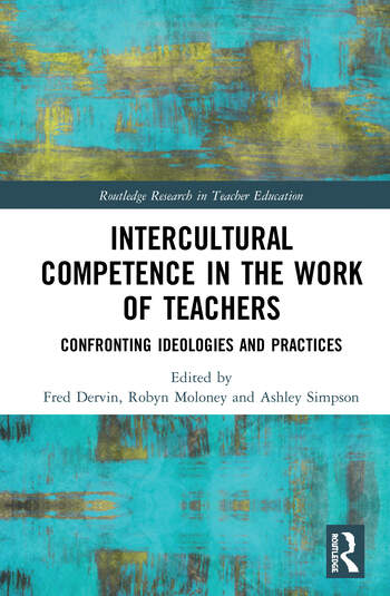Intercultural Competence in the Work of Teachers Confronting Ideologies and Practices book cover