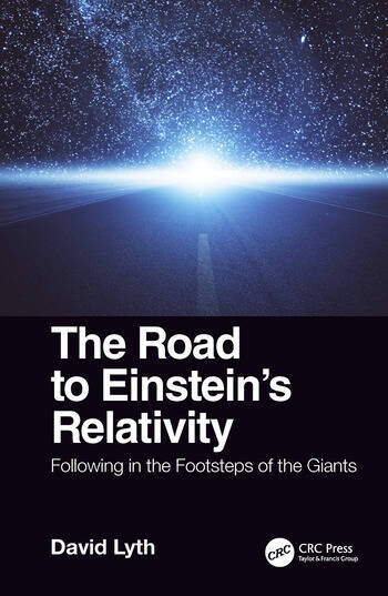 The Road to Einstein's Relativity Following in the Footsteps of the Giants book cover