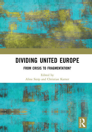 Dividing United Europe From Crisis to Fragmentation? book cover