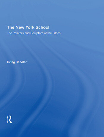 The New York School The Painters and Sculptors of the Fifties book cover